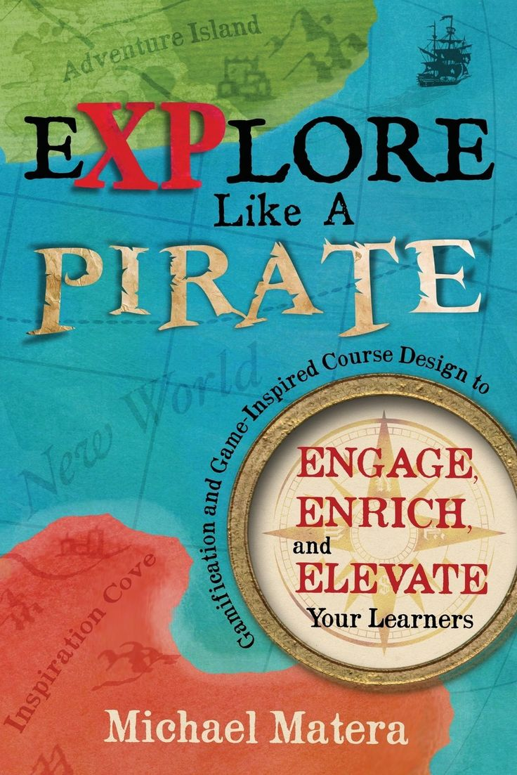 Explore Like A Pirate: Gamification And Gameinspired Course Design To  Engage, Enrich
