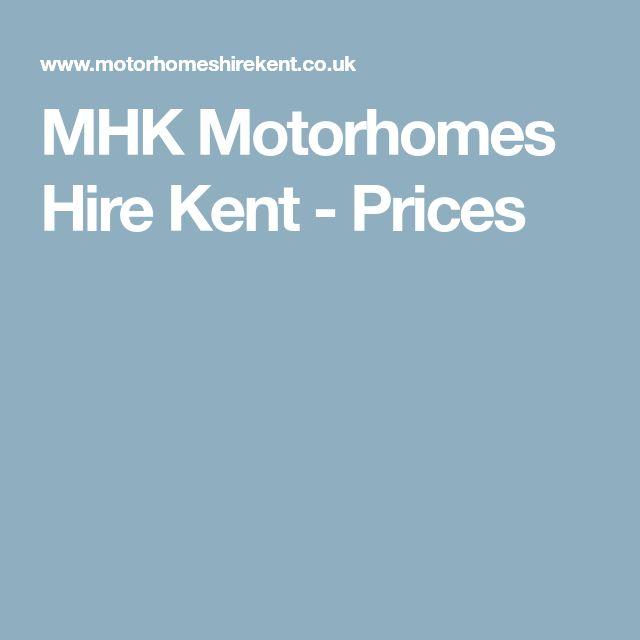 MHK Motorhomes Hire Kent - Prices