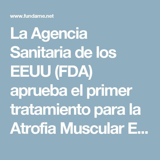 La Agencia Sanitaria de los EEUU (FDA) aprueba el primer tratamiento para la Atrofia Muscular Espinal: SPINRAZATM de Biogen (Nusinersen) - FundAME