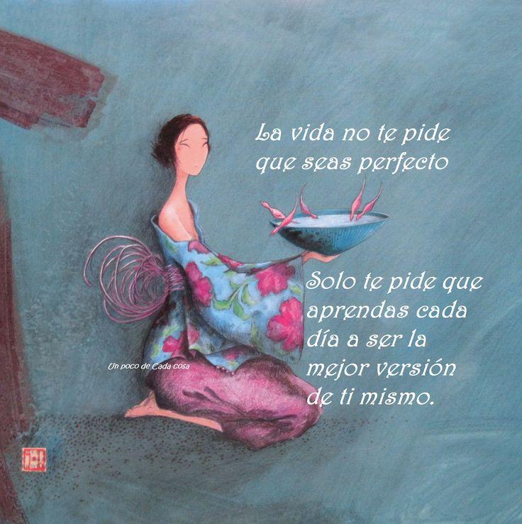 La vida no te pide que seas perfecto.
