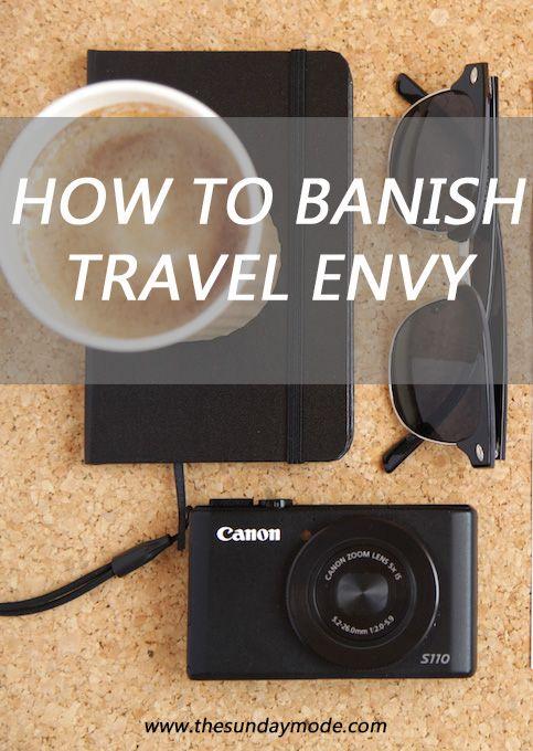 How To Banish Travel Envy | www.thesundaymode.com