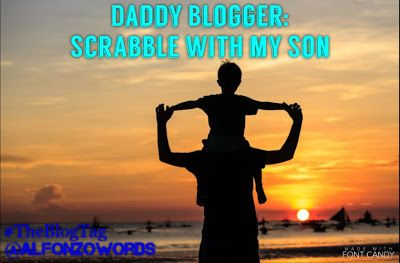 Alfonzo Words: Daddy Blogger: Scrabble with my Son