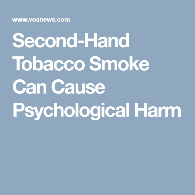 Second-Hand Tobacco Smoke Can Cause Psychological Harm