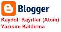 Blogger Kayıt Yorumları (Atom) Yazısını Kaldırma
