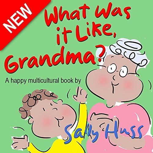 "Multicultural Children's Books: WHAT WAS IT LIKE, GRANDMA?: (Adorable, Rhyming Bedtime Story/Picture Book for Beginner Readers About Appreciating Grandparents, Ages 2-8) by Sally Huss http://www.amazon.com/dp/B015BSNBUG/ref=cm_sw_r_pi_dp_Mpwhwb069AWA2 ""An inquisitive little fellow wants to know what it was like when his grandmother was young? Were there computers and cellphones, garbage disposals, microwaves, dishwashers, etc.? How did they manage?"""