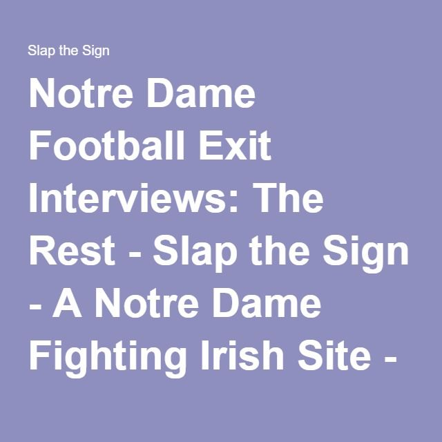 Notre Dame Football Exit Interviews: The Rest - Slap the Sign - A Notre Dame Fighting Irish Site - News, Blogs, Opinion and more.