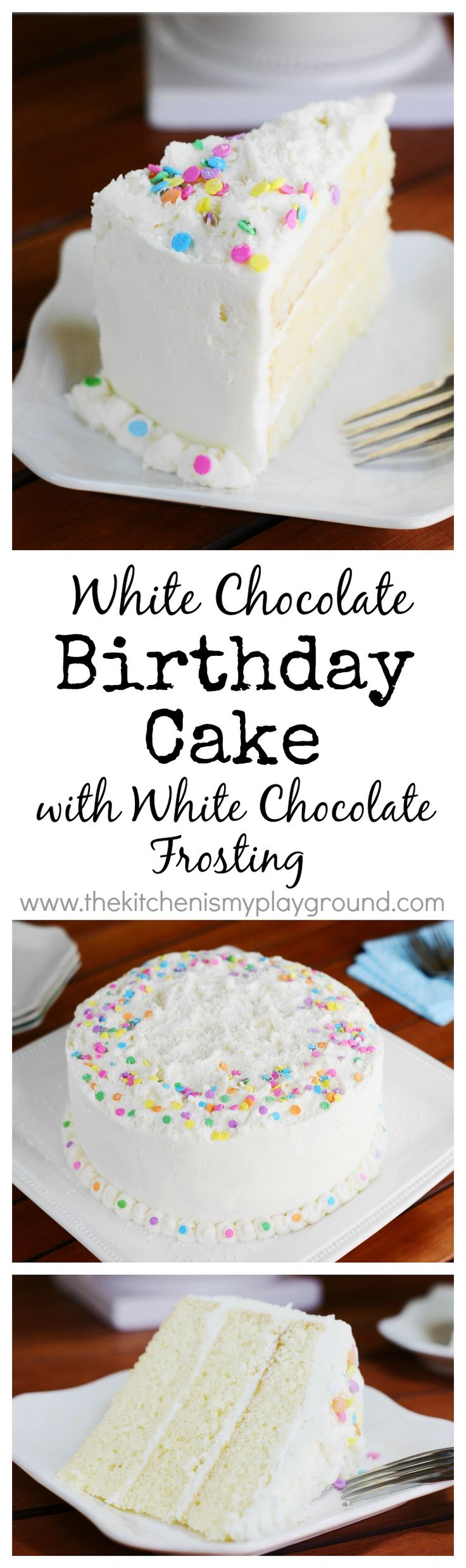 White Chocolate Birthday Cake ~ loaded with white chocolate in both the #cake itself and the frosting!    #birthdaycake #whitechocolate www.thekitchenismyplayground.com