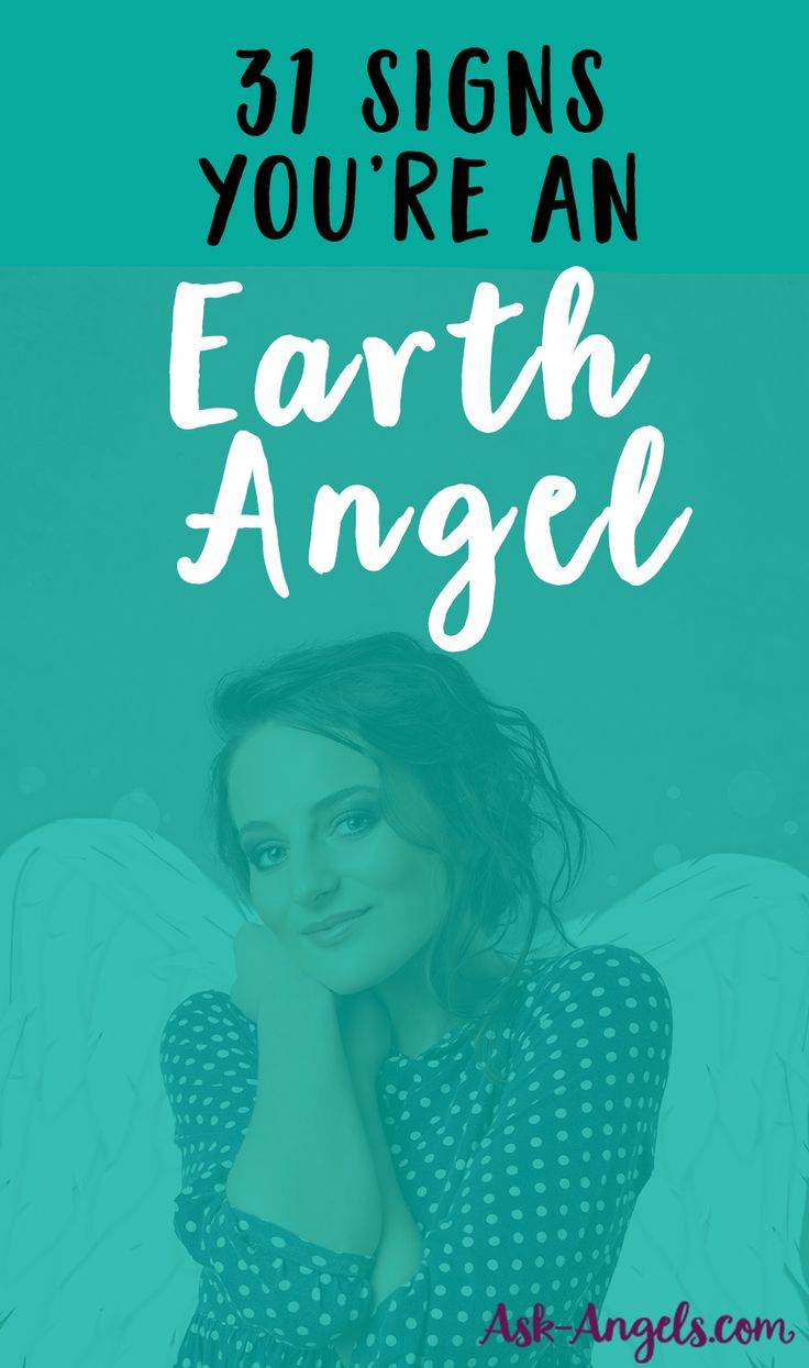 31 Signs You're An Earth Angel