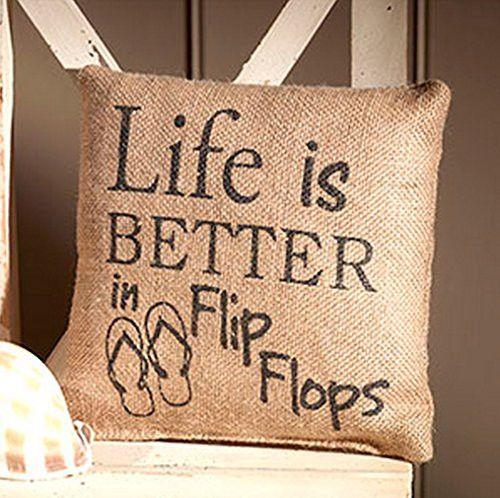 Life Is Better In Flip Flops - Small Coastal Beach Decorator Burlap Pillow - 8-in