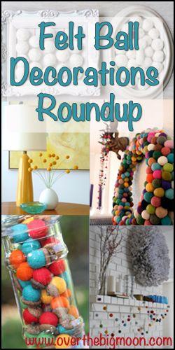 #Felt #Ball Decorations Roundup of Ideas! www.overthebigmoon.com