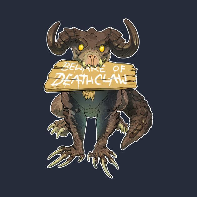 Beware Of Deathclaw