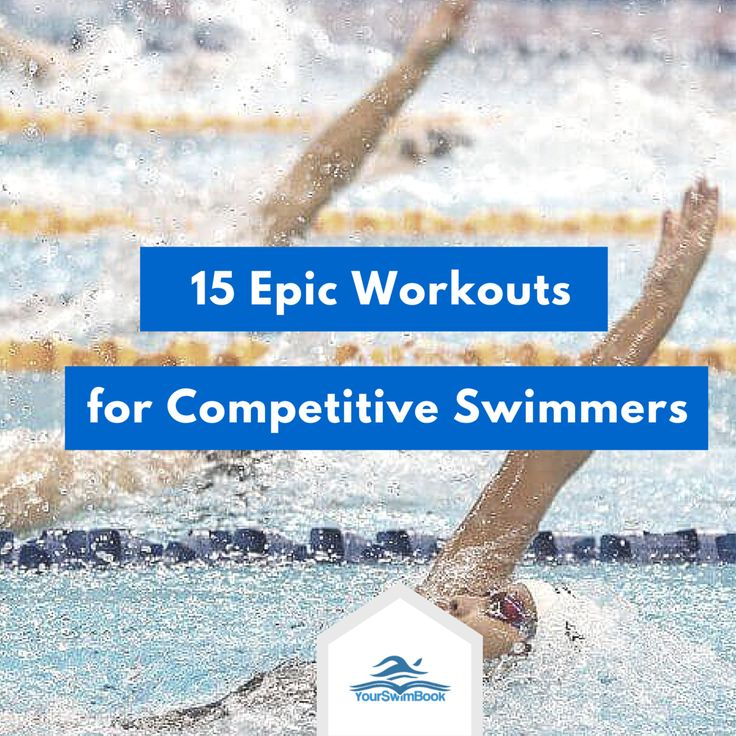 15 Epic Workouts for Competitive Swimmers