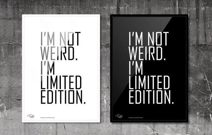 I'm not weird, I'm limited edition. #RabbitDESIGN #poster