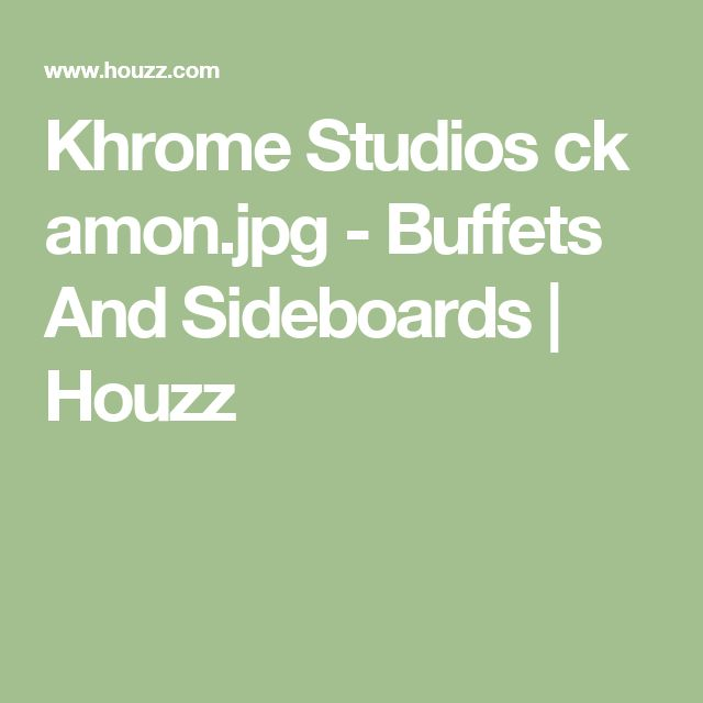 Khrome Studios ck amon.jpg - Buffets And Sideboards | Houzz
