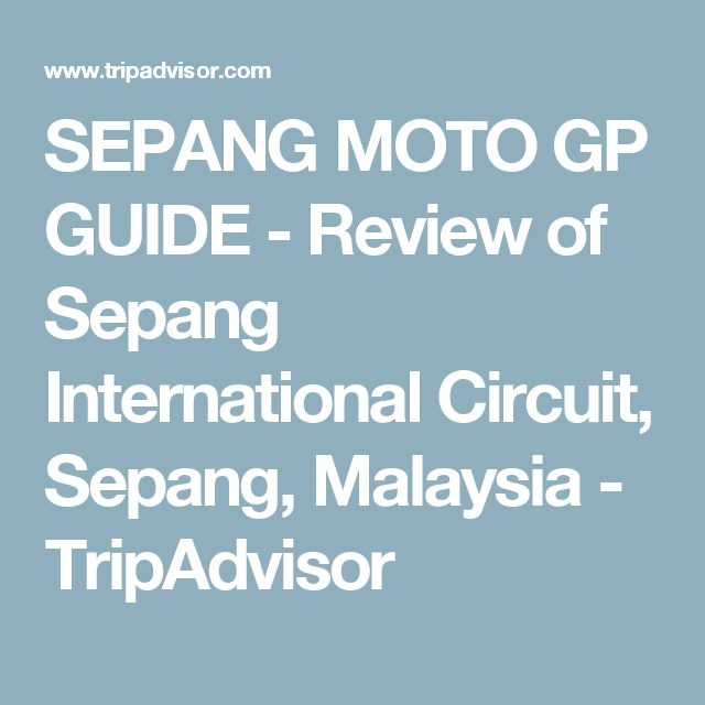 SEPANG MOTO GP GUIDE - Review of Sepang International Circuit, Sepang, Malaysia - TripAdvisor
