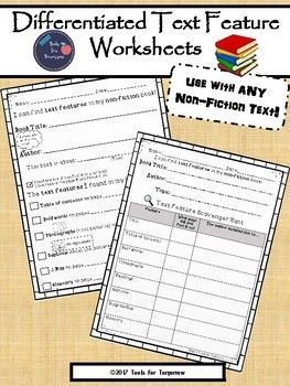 The possibilities are endless for these differentiated text feature worksheets...silent/independent reading, a guided reading group activity, literacy center, reading homework response, etc. There are 2 levels in order to meet the wide range of ability levels in your classroom.
