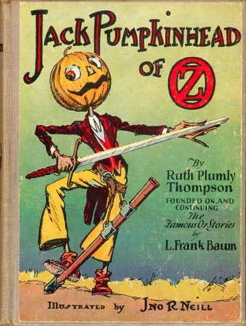 Book 23—Acceptance in Fairyland: Jack Pumpkinhead of Oz   Canon & By Ruth Plumly Thompson & illustrator John R. Neill   Reread All 40 Books in the Oz Series   Tor.com