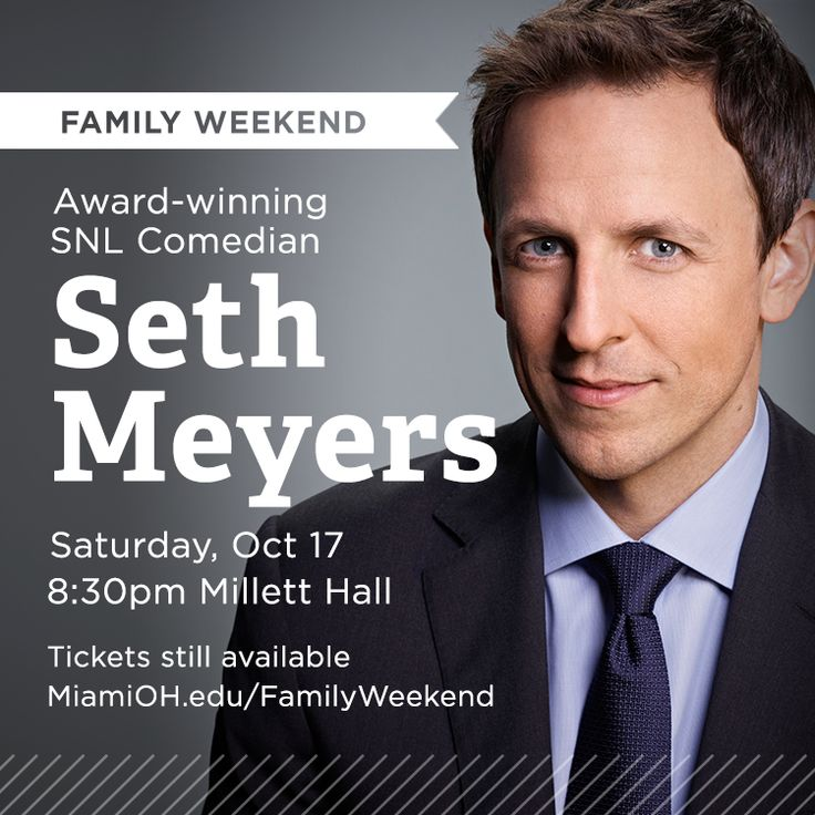 As a part of Miami University's family weekend, comedian Seth Meyers will be performing in Millett Hall on Saturday, October 17, 2015.  Get your tickets today!