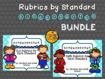 Kindergarten Rubrics - Math and ELA Standards BUNDLEPurchase both Kindergarten Grade Rubrics sets together for a savings of 20% Math and ELA Rubrics are an easy way to incorporate accountability among students. A 4-1 Rubric scale is provided for each Common Core Standard.