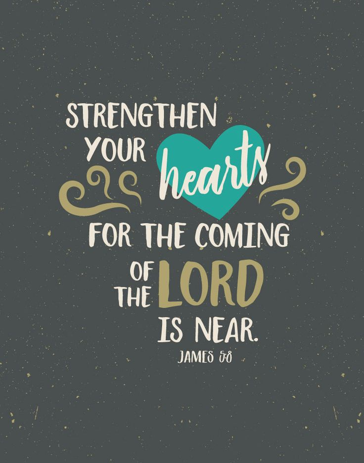$5.00 Bible Verse Print - Strengthen your hearts for the coming of the Lord is near. James 5:8  Now is the time more than ever to stand firm in your faith and not to stray from the path that He has set before us. This bible verse is just what we need to hear when we go through the rough valleys in life. Display this print for all seasons good and bad to help you stand firm in your walk with the Lord. - Different size options available. #bibleverseprint #christianart #strengthenyourhearts