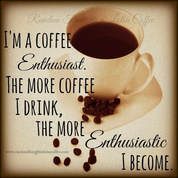 #coffee #coffeequotes What it means to be a coffee enthusiast!