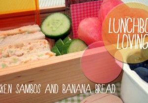 Lunch box Loving: Chicken sambos and banana bread