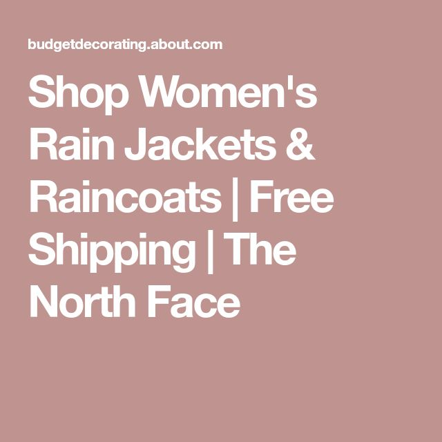 Shop Women's Rain Jackets & Raincoats | Free Shipping | The North Face #RaincoatsForWomenTheNorthFace