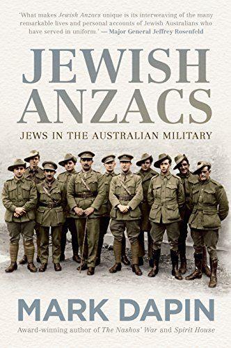 Jewish Anzacs  : Jews in the Australian Military by [Dapin, Mark]