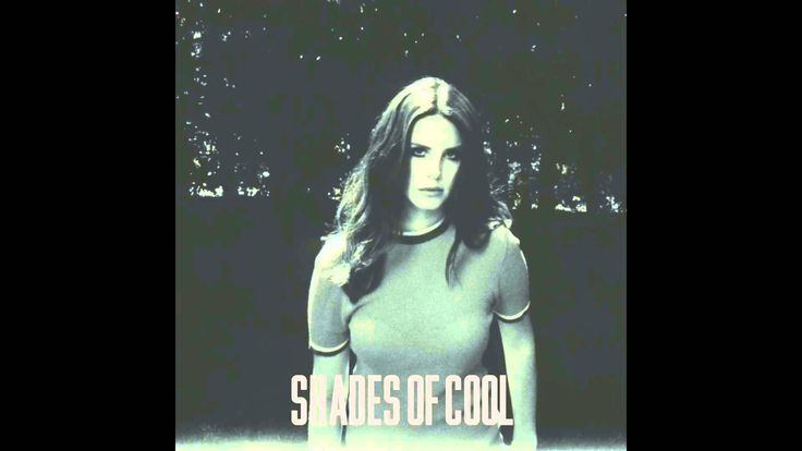 Lana Del Rey - Shades of Cool (Official Audio)