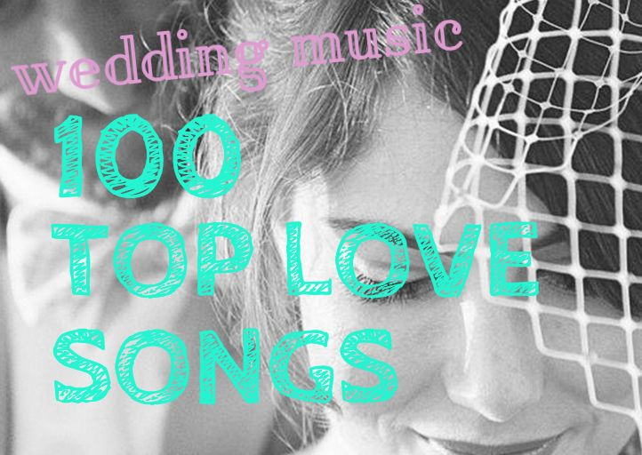 Check out the top 100 wedding love songs of all time, and use them to create your own Big Day playlist!