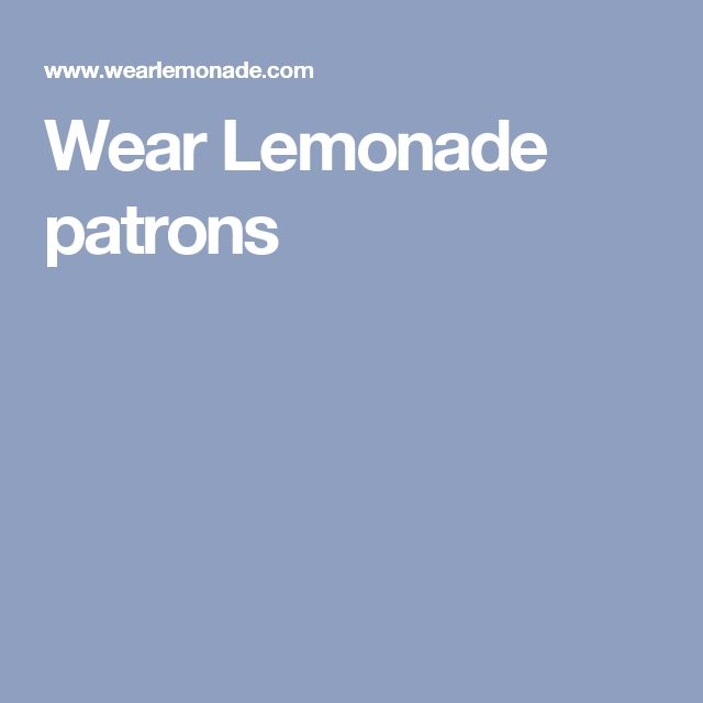 Wear Lemonade patrons