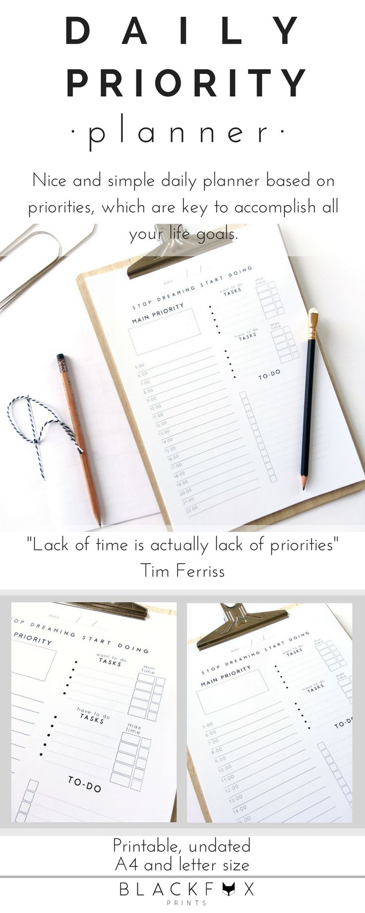 "Daily Priority Planner. Printable Planner Pages in A4 and letter size. Daily Planner Sheets. Nice and simple daily planner, undated planner, so print it as many times as you want. This planner is based on priorities. Just know your priorities and then include them in your daily plan and you will be unstoppable. ""Lack of time is actually lack of priorities"" Tim Ferriss."