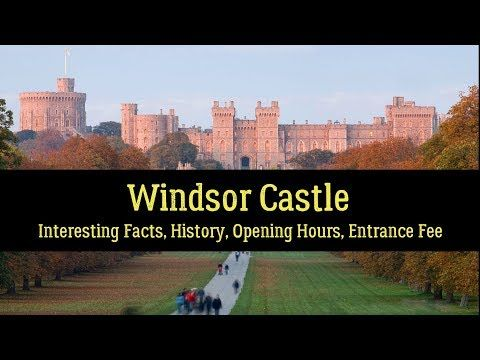 Windsor Castle – Facts, History, Entrance Fee, Opening Hours