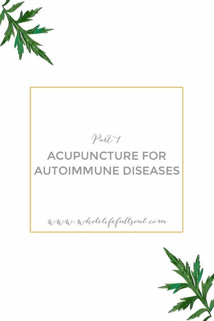 Acupuncture For Autoimmune Diseases Part 1