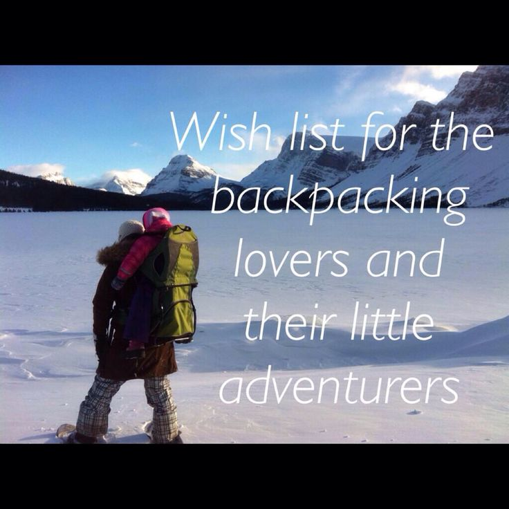 Wishlist for the Backpacking lovers and their little adventurers