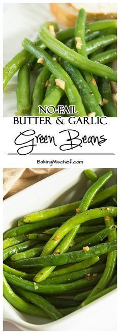 No-fail Butter and Garlic Green Beans - Perfectly cooked green beans tossed with butter and toasted garlic. A quick, easy, and delicious vegetable side dish. From http://BakingMischief.com
