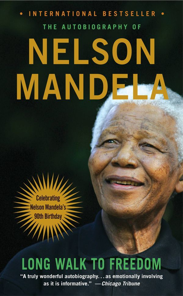 Long Walk to Freedom By: Nelson Mandela
