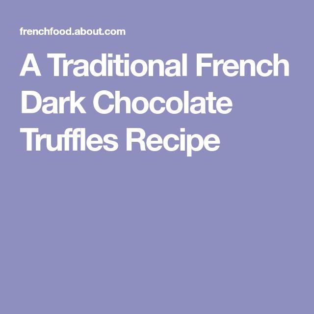 A Traditional French Dark Chocolate Truffles Recipe