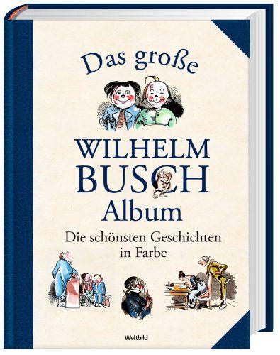 """Das große Wilhelm Buch-Album - mit """"Max & Moritz""""! #weltbild #klassiker #buch"""