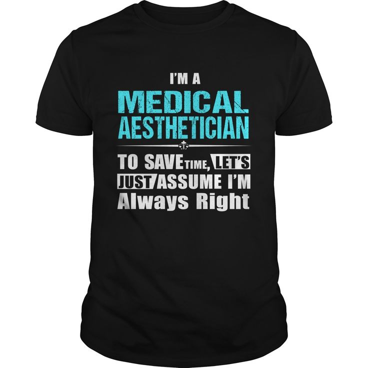MEDICAL-AESTHETICIAN***How to ?  1. Select color  2. Click the ADD TO CART button  3. Select your Preferred Size Quantity and Color  4. CHECKOUT!   If You dont like this shirt you can use the SEARCH BOX and find the Custom Shirt with your Name!!job title