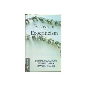 Essays in Ecocriticism by Nirmal Selvamony, Rayson K. Alex and Watson Solomon