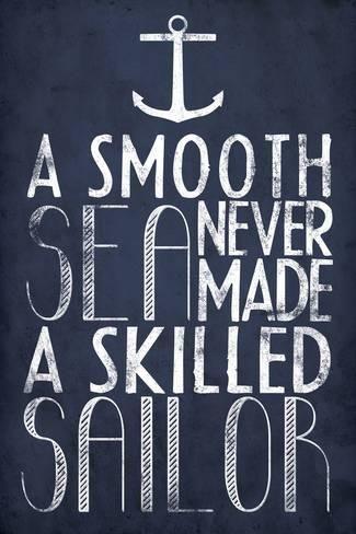 Van tegenslagen leert men, poster met Engelse tekst: A Smooth Sea Never Made A Skilled Sailor Foto - bij AllPosters.be