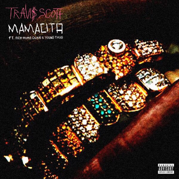 Travis $cott-Mamacita (Days Before Rodeo)