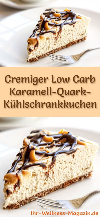 Rezept für einen cremigen Low Carb Karamell-Quark-Kuchen: Der kohlenhydratarme, kalorienreduzierte Kühlschrankkuchen wird ohne Zucker und Getreidemehl zubereitet ...