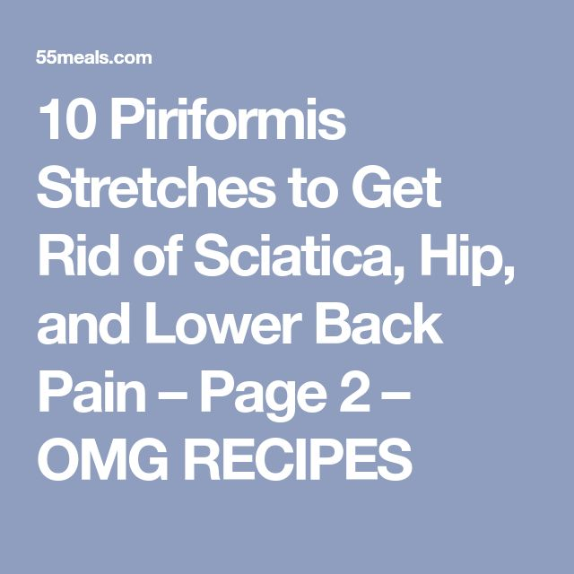 10 Piriformis Stretches to Get Rid of Sciatica, Hip, and Lower Back Pain – Page 2 – OMG RECIPES
