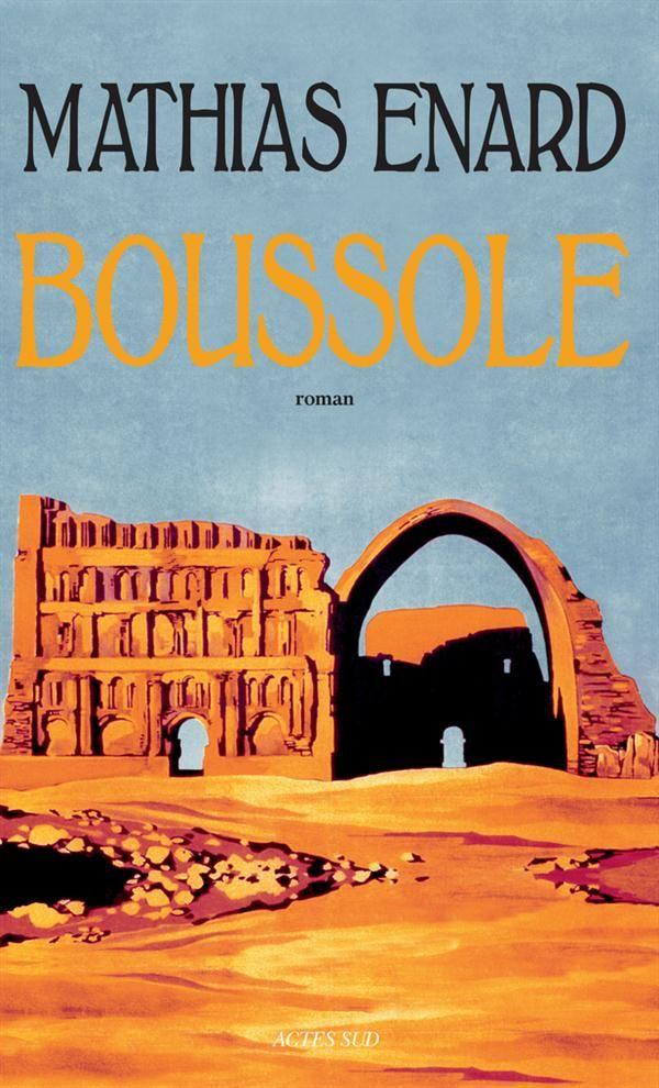 « Boussole », de Mathias Enard, appartient à une caste particulière : les livres qu'on adore, sans avoir vraiment besoin de les finir. Spécialiste des grandes traversées, l'auteur élargit son horizon à l'Orient. Tout se passe en fait à Vienne, par une nuit d'insomnie. Franz Ritter, ...