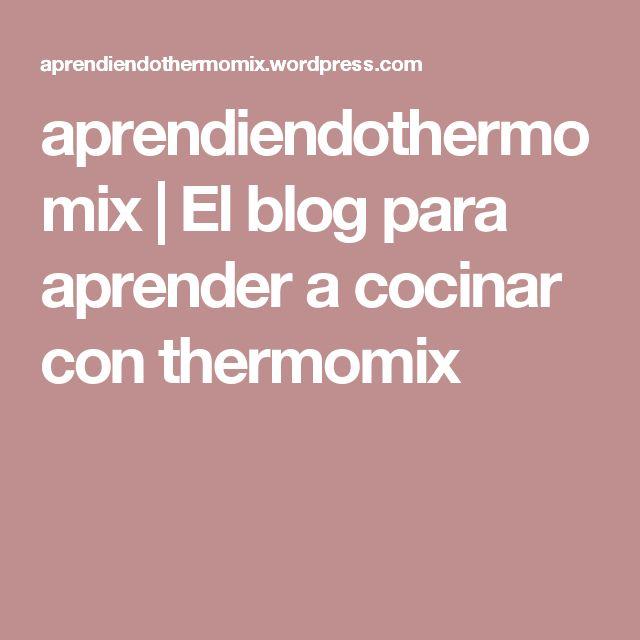 aprendiendothermomix   El blog para aprender a cocinar con thermomix
