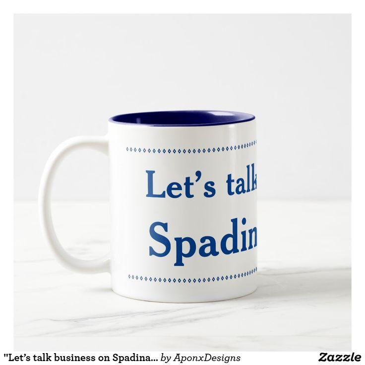 """Let's talk business on Spadina Avenue"" (Toronto)"