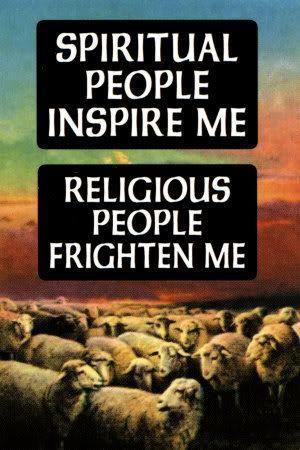 Spiritual people inspire me; religions people frighten me... Spirituality Quotes #SpiritualityQuotes #Spirituality #Quotes