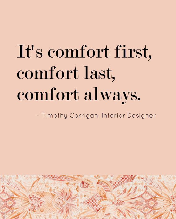 """It's comfort first, comfort last, comfort always."" 